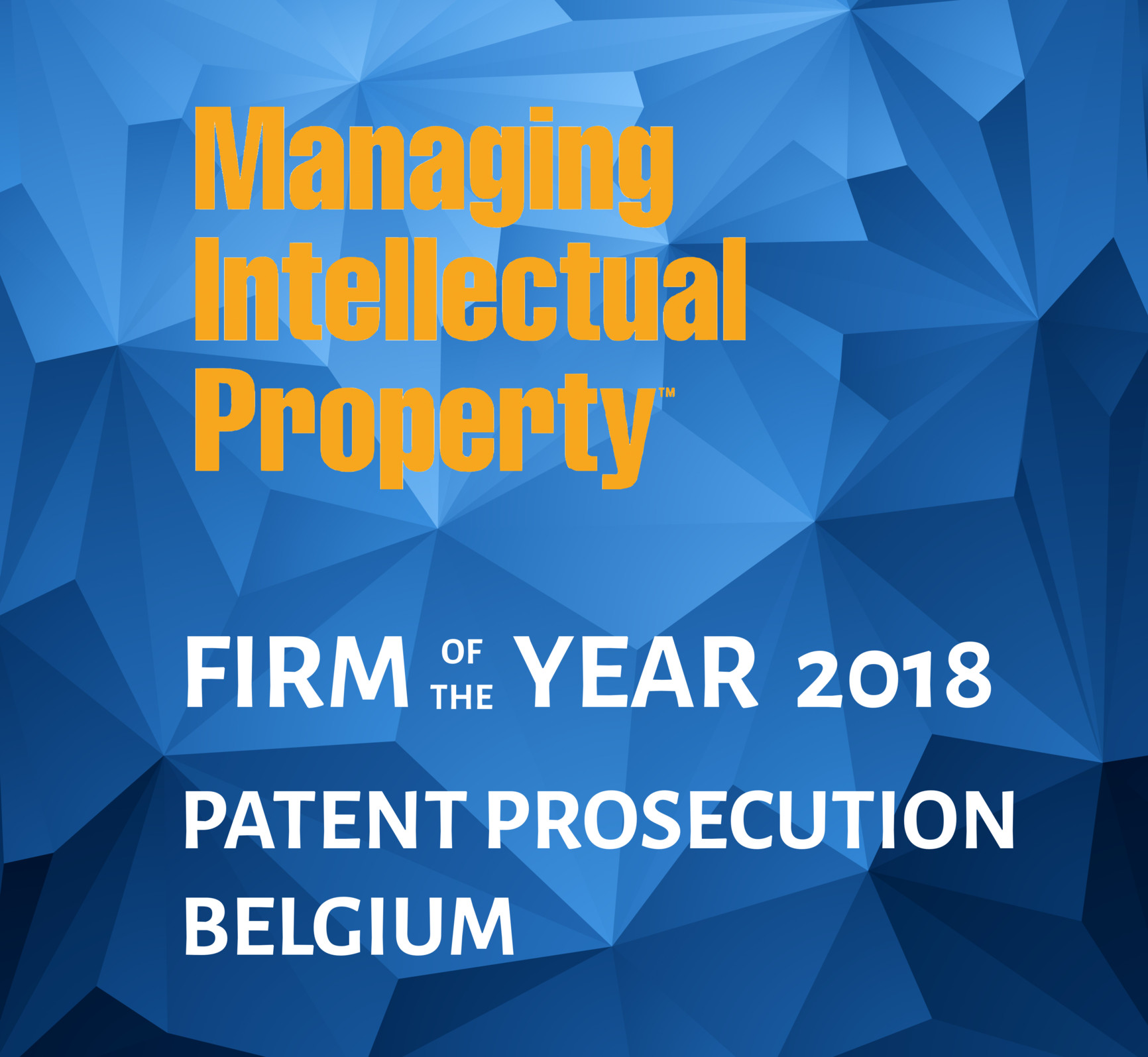 MIP Belgian Patent Prosecution Firm of the Year 2018!